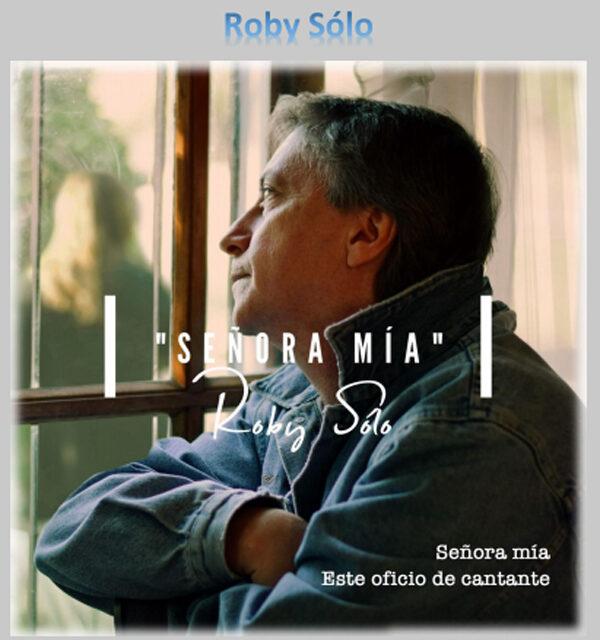 LLEGA 'SEÑORA MÍA', NUEVO TRABAJO MUSICAL DE ROBY DI STEFANO